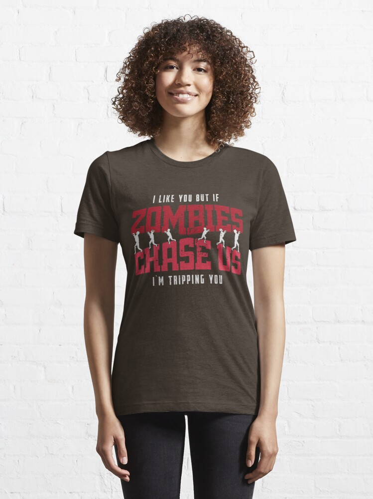 Alternate view of If Zombies Chase Us I'm Tripping You - Funny Zombie Gift Essential T-Shirt
