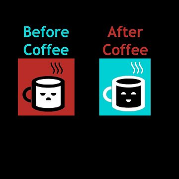 Before vs After Coffee by Its-Popcoin