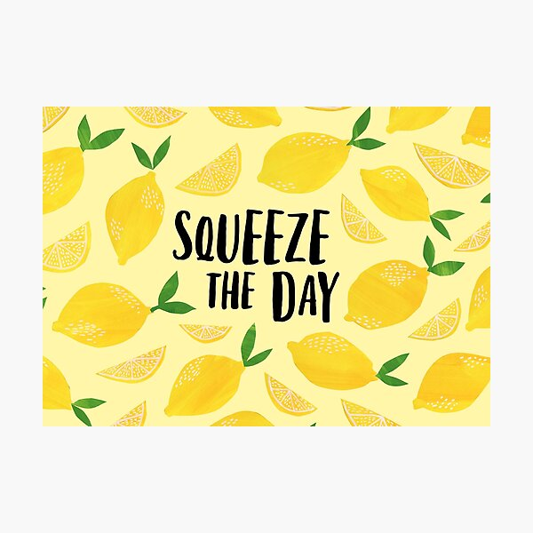 Squeeze the Day Photographic Print