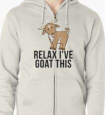 Relax I've Goat This - Funny Goat Farmer Pet Lover Zipped Hoodie