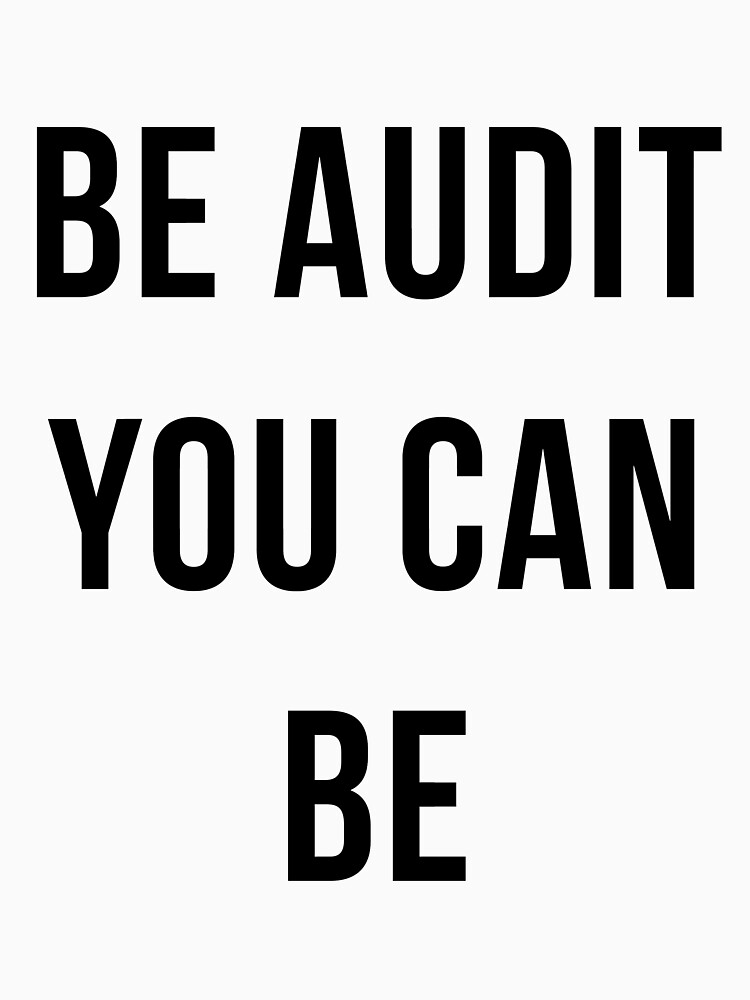 Be Audit You Can Be - Financial Accountant CPA Accrual - Funny Accountancy Gift by TrendJunky