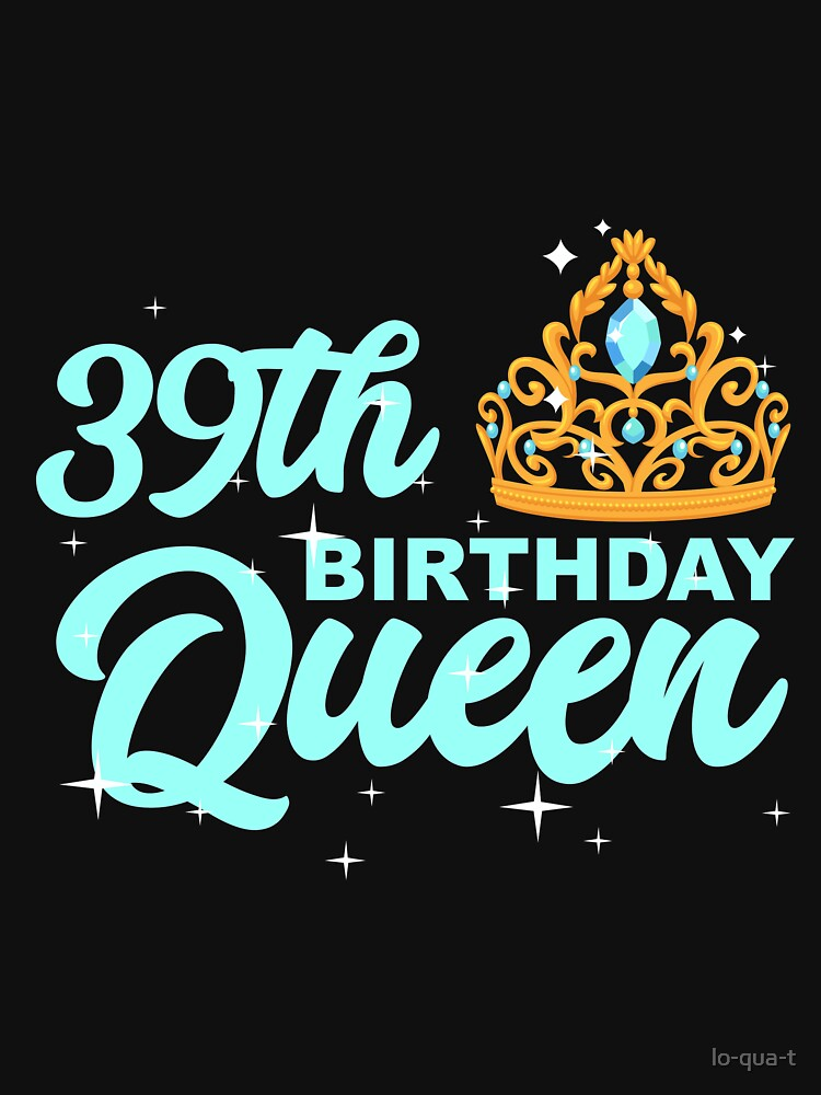 Birthday Queen 39 by lo-qua-t