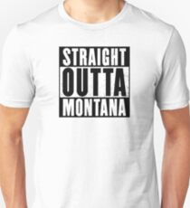 STRAIGHT OUTTA MONTANA Unisex T-Shirt