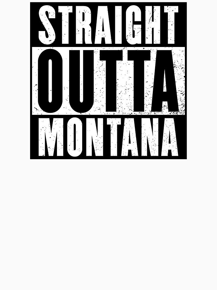 STRAIGHT OUTTA MONTANA by NotYourDesign