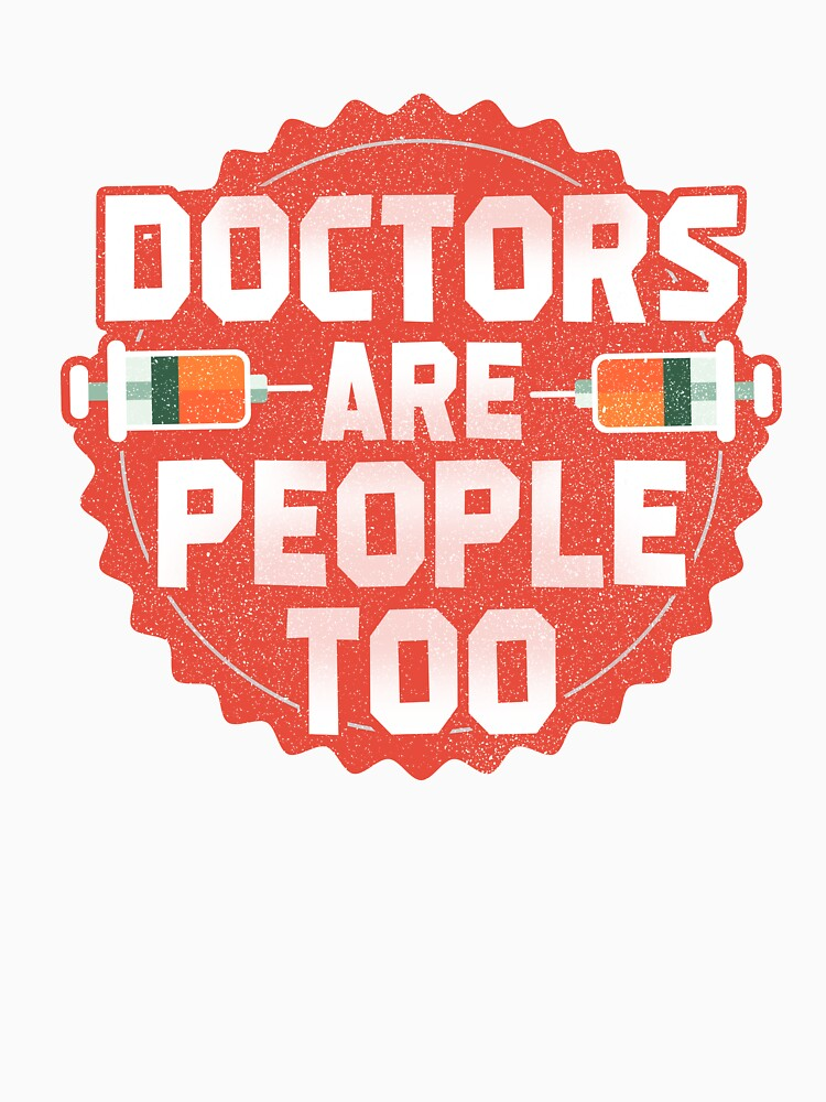 Doctors Are People Too by rizzoagape