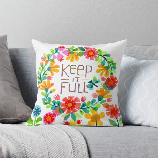 Keep it Full Throw Pillow