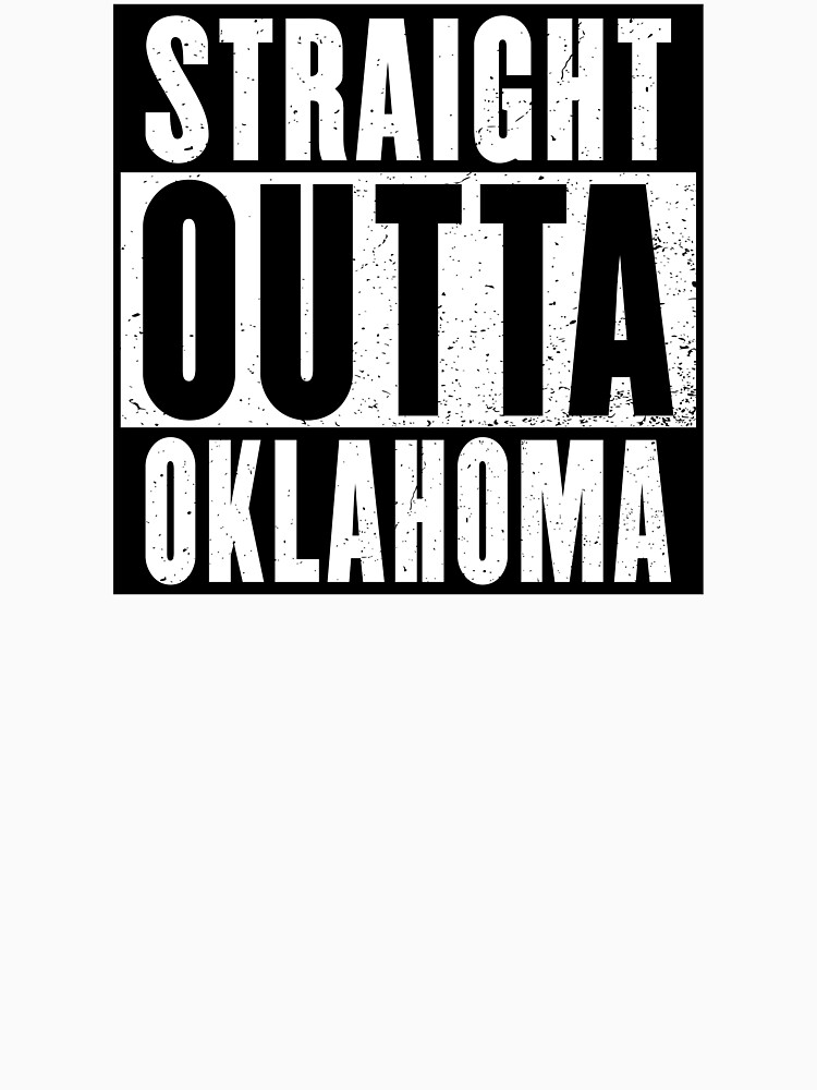 STRAIGHT OUTTA OKLAHOMA by NotYourDesign