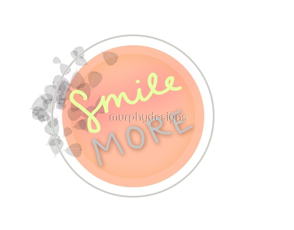 Smile More by murphydesigns