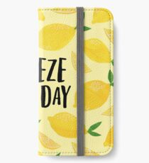 Squeeze the Day iPhone Wallet/Case/Skin