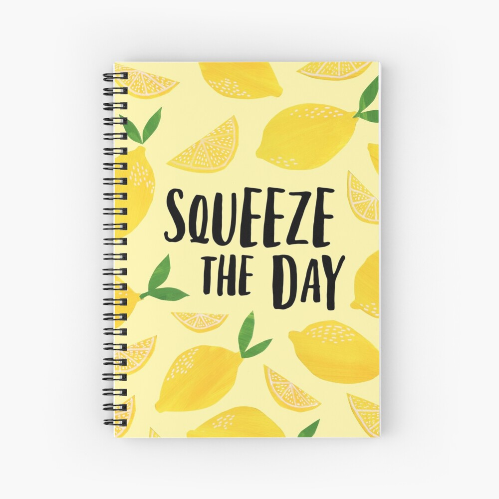 Squeeze the Day Spiral Notebook