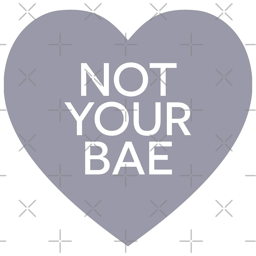 Not your bae by didijuca