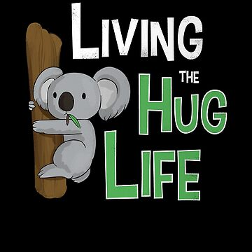 Living The Hug Life by califab