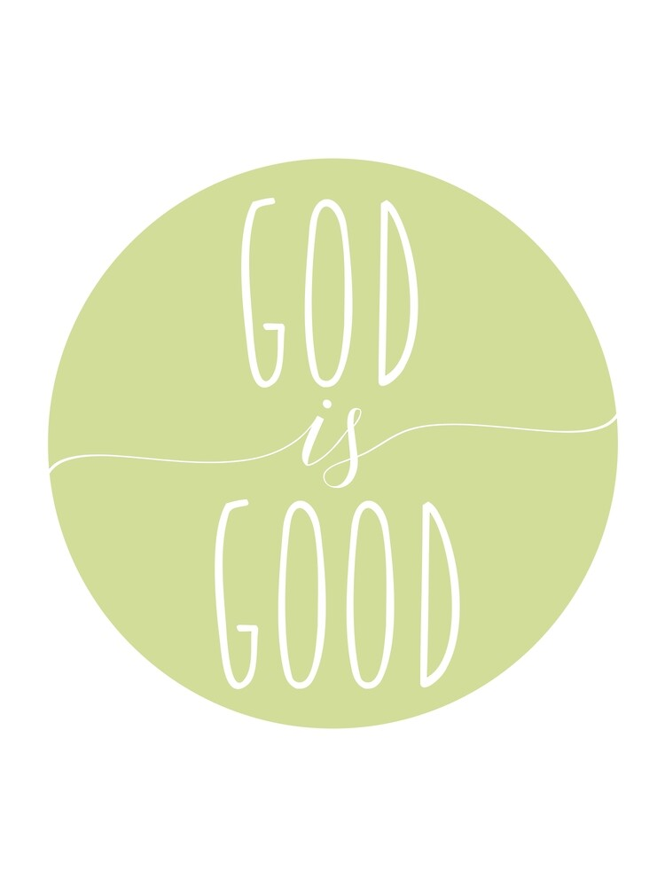 God Is Good - Christian Quote by walk-by-faith
