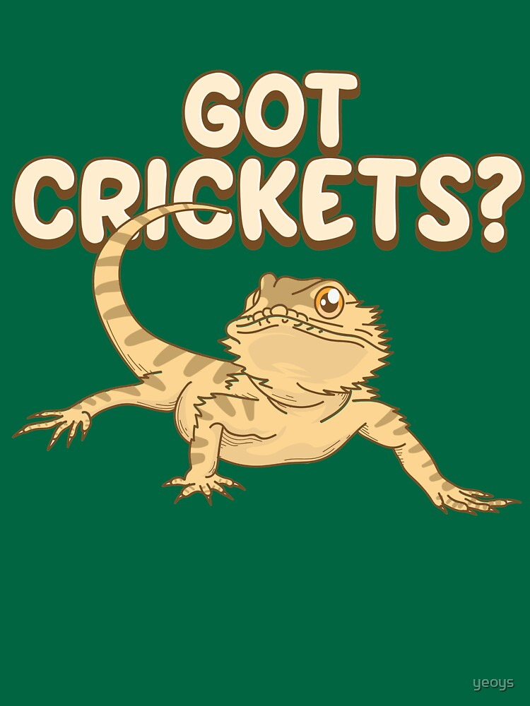 Got Crickets - Funny Reptile Gift von yeoys
