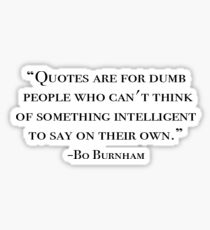 Bo Burnham quote Sticker
