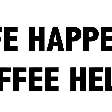 la vida sucede / el café ayuda de cedougherty