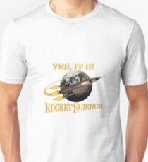 Yes, It Is Rocket Science Unisex T-Shirt