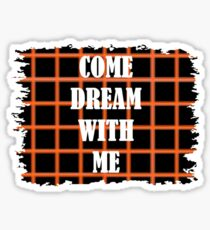 Come Dream With Me Sticker