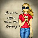 First the coffee then the talking-woman by cardwellandink