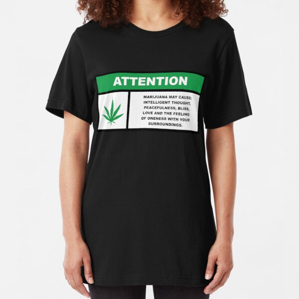 Marijuana May Cause Intelligent Thought, Peace, Bliss, Love Slim Fit T-Shirt
