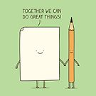 Together we do great things! by Milkyprint