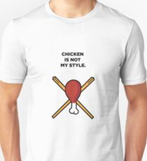 Chicken is Not My Style T-Shirt