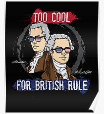 Alexander Hamilton & George Washington - Funny American History - Too Cool For British Rule Poster