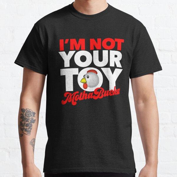 I'M NOT YOUR TOY MOTHABUCKA - NETTA - EUROVISION - TOY (2) Camiseta clásica