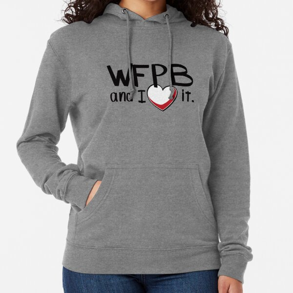 WFPB and I love it Lightweight Hoodie