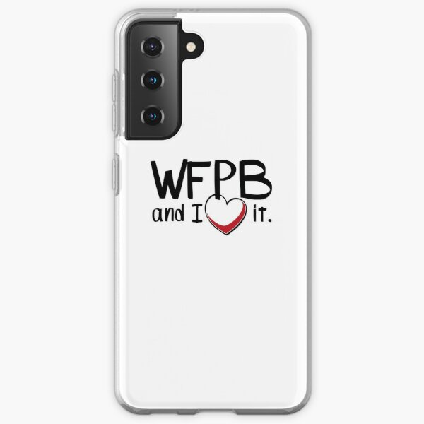 WFPB and I love it Samsung Galaxy Soft Case
