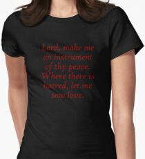 Lord make me an instrument of thy peace Where there is hatred let me sow love Women's Fitted T-Shirt