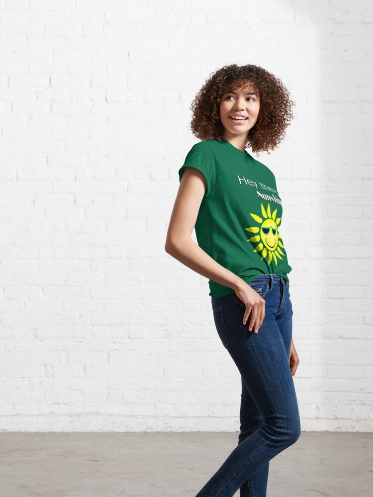 Alternate view of Hey there Sunshine Classic T-Shirt