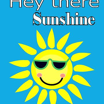 Hey there Sunshine by martisanne