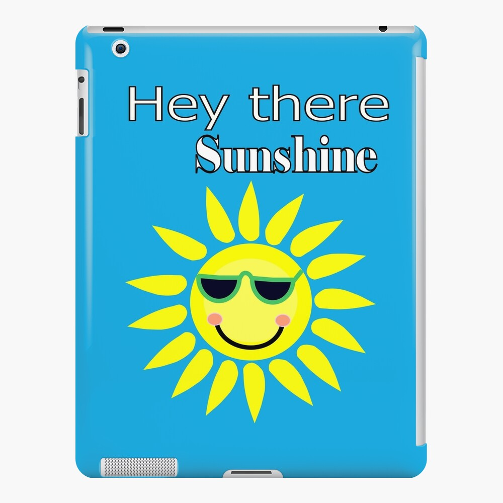 Hey there Sunshine iPad Case & Skin