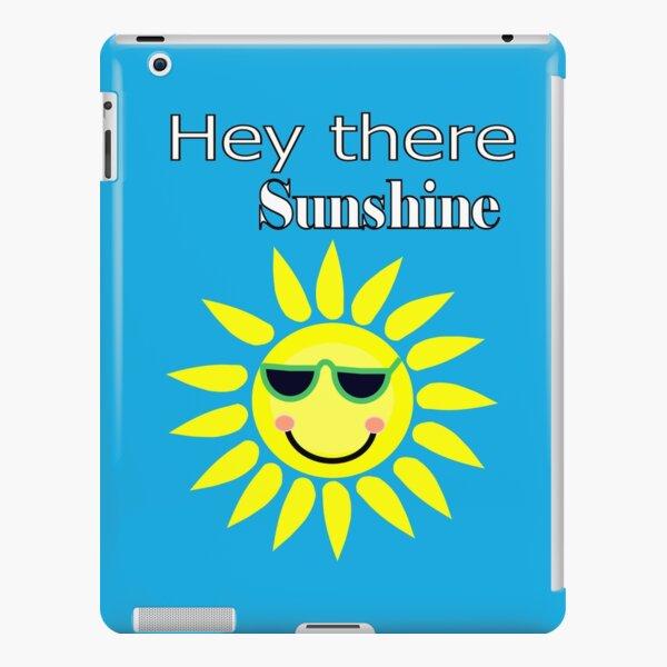 Hey there Sunshine iPad Snap Case
