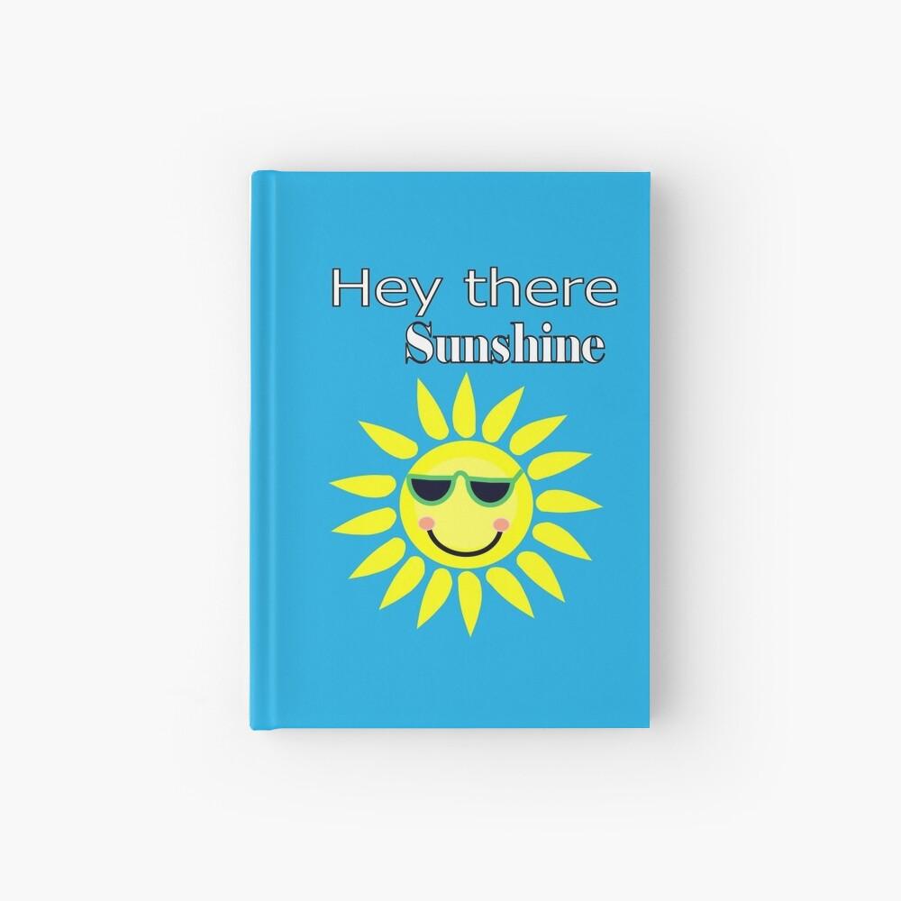 Hey there Sunshine Hardcover Journal