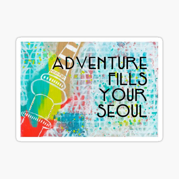 Adventure Fills Your Seoul Sticker