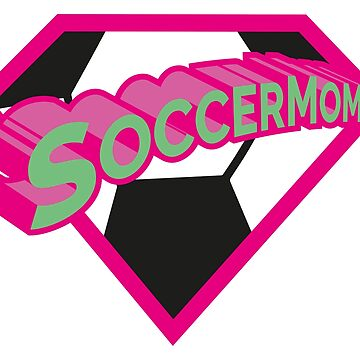 SoccerMom Soccer Mom - Loud Superhero supporter! by milibadic