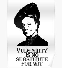 Vulgarity is no Substitute for Wit Poster