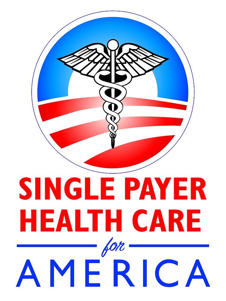 SINGLE PAYER HEALTH CARE... by SamDantone