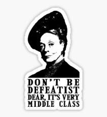 Don't be Defeatist Dear Sticker