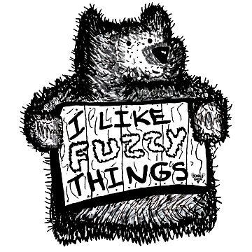 I Like Fuzzy Things Bear 2.0 by BearlyGoin