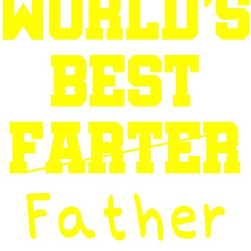 FATHER'S DAY WORLD'S BEST FARTER FATHER by HAKGRAFIK