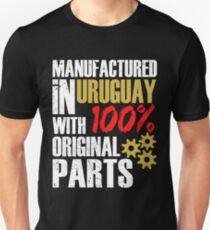 Manufactured In Uruguay With 100% Original Parts Unisex T-Shirt