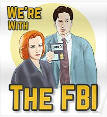 X Files we re with the FBI by Mimie Poster