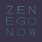 Zen Ego Now by alannarwhitney