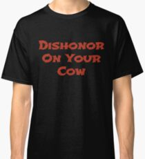Dishonor on your cow Classic T-Shirt