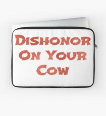 Dishonor on your cow Laptop Sleeve