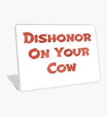 Dishonor on your cow Laptop Skin