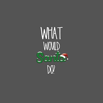 What would Santa do? by Jahjah